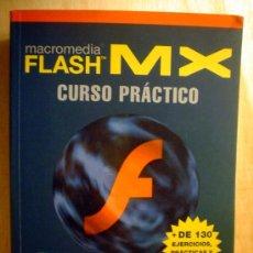 Libros de segunda mano: MACROMEDIA FLASH MX.CURSO PRACTICO.. Lote 34154288