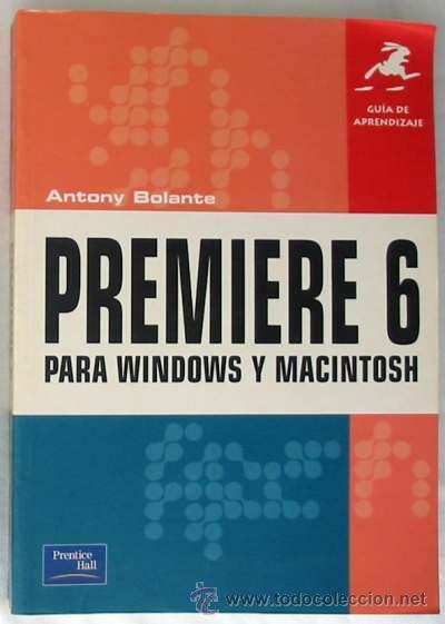 PREMIERE 6 PARA WINDOWS Y MACINTOSH - GUÍA DE APRENDIZAJE - PRENTICE HALL 2001 - VER ÍNDICE (Libros de Segunda Mano - Informática)