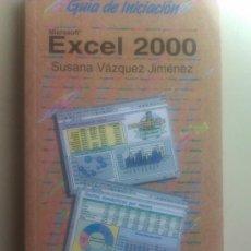 Libros de segunda mano: EXCEL 2000 GUIA DE INICIACIÓN POR SUSANA VÁZQUEZ JIMÉNEZ / ANAYA MULTIMEDIA 2001 / 192 PAGINAS. Lote 34537295