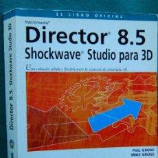 Libros de segunda mano: DIRECTOR 8.5-SHOCKWAVE STUDIO PARA 3 D-EL LIBRO OFICIAL-INCLUYE 1 CD-ROM-3D-2002-1ª EDICION.. Lote 34590114