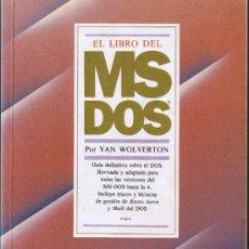 Libros de segunda mano: EL LIBRO DEL MS-DOS - VAN WOLVERTON - 1990 - ANAYA. Lote 34673689
