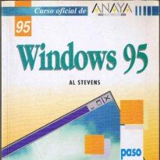 Libros de segunda mano: WINDOWS 95 - CURSO OFICIAL - 1995 - AL STEVENS - ANAYA. Lote 34673712
