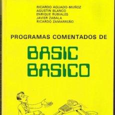 Libros de segunda mano: PROGRAMAS COMENTADOS DE BASIC BASICO - 1989 - EDICIÓN ACTUALIZADA. Lote 34673835