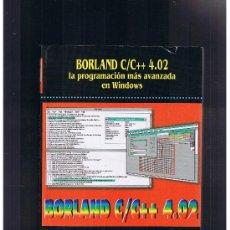 Libros de segunda mano: BORLAND C/C++ 4.02 LA PROGRAMACION MAS AVANZADA EN WINDOWS . Lote 35235511