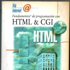 Libros de segunda mano: FUNDAMENTOS DE PROGRAMACION CON HTML & CGI - ANAYA - NO TIENE EL CD ROM. Lote 35449310