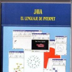 Libros de segunda mano: JAVA EL LENGUAJE DE INTERNET . Lote 35477325