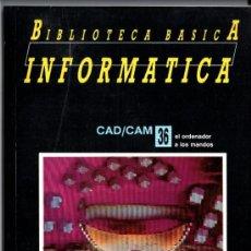 Libros de segunda mano: BIBLIOTECA BASICA INFORMATICA CAD/CAM 36 EL ORDENADOR A LOS MANDOS. Lote 35477382