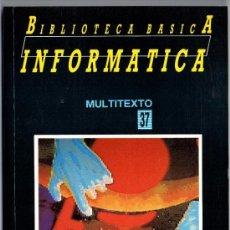 Libros de segunda mano: BIBLIOTECA BASICA INFORMATICA MULTITEXTO 37. Lote 35477396