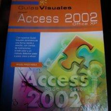 Libros de segunda mano: ACCESS 2002 OFFICE XP GUÍAS VISUALES ANAYA, COMO NUEVO. Lote 35550021