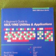 Libros de segunda mano: A BEGINNER´S GUIDE TO VAX/VMS UTILITIES & APPLICATIONS;SAWEY/STOKES;DIGITAL PRESS 1989;¡NUEVO!INGLES. Lote 27561297