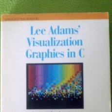 Libros de segunda mano: LEE ADAMS´VISUALIZATION GRAPHICS IN C;LEE ADAMS;WINDCREST/MCGRAW-HILL 1991;¡NUEVO!. Lote 35566434