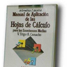 Libros de segunda mano: MANUAL DE APLICACION DE LAS HOJAS DE CALCULO PARA LAS ENSEÑANZAS MEDIAS. Lote 35640629