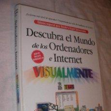 Libros de segunda mano: DESCUBRA EL MUNDO DE LOS ORDENADORES E INTERNET. Lote 35695014