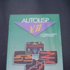 Libros de segunda mano: AUTOLISP V.11 MC GRAW HILL. 1991. . Lote 36123241