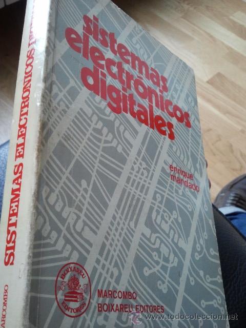 SISTEMAS ELECTRONICOS DIGITALES. ENRIQUE MANDADO. ED. MARCOMBO. 1973. (Libros de Segunda Mano - Informática)