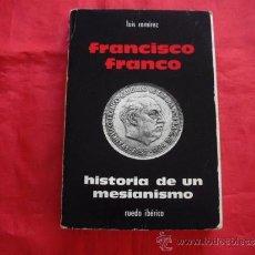 Libros de segunda mano: FRANCISCO FRANCO. HISTORIA DE UN MESIANISMO. LUIS RAMIREZ. FRANQUISMO. Lote 36808819