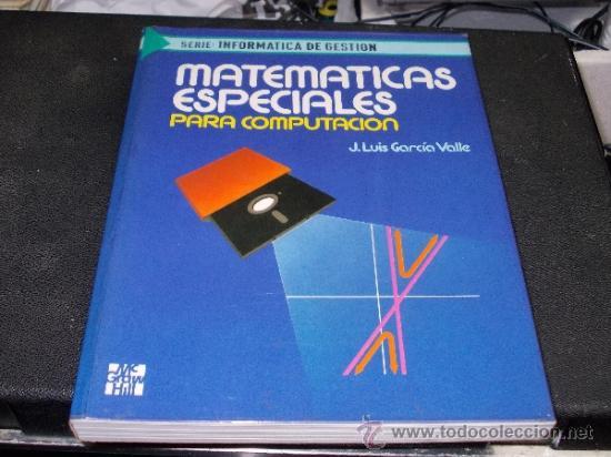 MATEMÁTICAS ESPECIALES PARA COMPUTACIÓN J. LUIS GARCÍA VALLE MC GRAW HILL 1.992 (Libros de Segunda Mano - Informática)