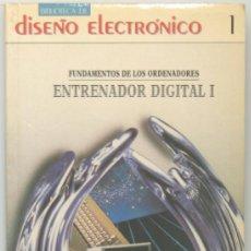 Libros de segunda mano: BIBLIOTECA DE DISEÑO ELECTRONICO Nº 1 FUNDAMENTOS DE LOS ORDENADORES ENTRENADOR DIGITAL I EDICIONES . Lote 37236833