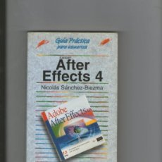 Libros de segunda mano: GUIA PRACTICA PARA USUARIOS.ADOBE AFTER EFFECTS 4.NICOLAS SANCHEZ BIEZMA. Lote 37517332