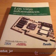Libros de segunda mano: LOS VIRUS INFORMÁTICOS QUÉ SON CÓMO ACTÚAN Y CÓMO COMBATIRLOS PLANETA DEAGOSTINI IBM PANDA LIBRO. Lote 37626135