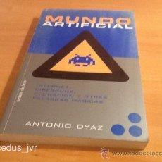 Libros de segunda mano: MUNDO ARTIFICIAL ANTONIO DYAZ INTERNET CIBERPUNK CLONACIÓN EDITORIAL DEMONIUM 198 PÁGINAS LIBRO. Lote 37626502