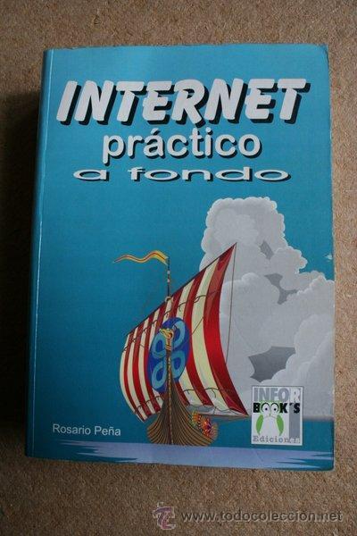 INTERNET PRÁCTICO A FONDO. ROSARIO PEÑA. (Libros de Segunda Mano - Informática)
