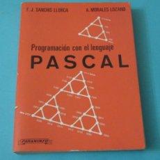 Libros de segunda mano: PROGRAMACIÓN CON EL LENGUAJE PASCAL. F.J. SANCHIS LLORCA Y A. MORALES LOZANO. Lote 37840047