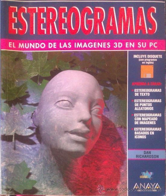 DAN RICHARDSON: ESTEREOGRAMAS, EL MUNDO DE LAS IMÁGENES 3D EN SU PC. MADRID, ANAYA, 1995. (Libros de Segunda Mano - Informática)