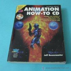 Libros de segunda mano: ANIMATION HOW-TO. JEFF BOWERMASTER. FALTA CD ANUNCIADO EN CUBIERTA. Lote 38071154