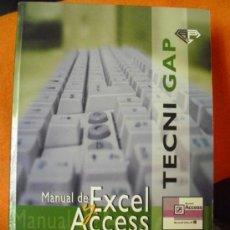 Libros de segunda mano: MANUAL DE EXCEL Y ACCESS, TEORÍA Y EJERCICIOS. TECNI GAP, 2004.. Lote 38184788