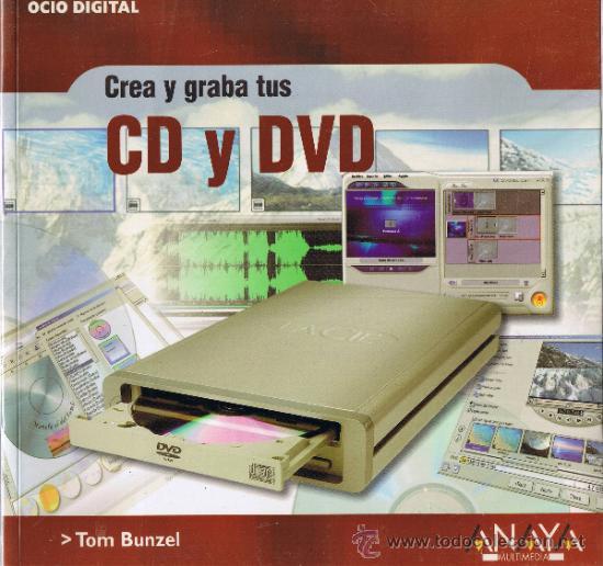 OCIO DIGITAL - CREA Y GRABA TUS CD Y DVD - TOM BUNZEL - EDITORIAL ANAYA 2003 (Libros de Segunda Mano - Informática)