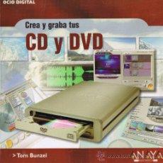 Libros de segunda mano - OCIO DIGITAL - CREA Y GRABA TUS CD Y DVD - TOM BUNZEL - EDITORIAL ANAYA 2003 - 38201408