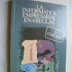 Libros de segunda mano: LA INFORMÁTICA EMPRESARIAL EN 4 REGLAS. 1987. Lote 38325268