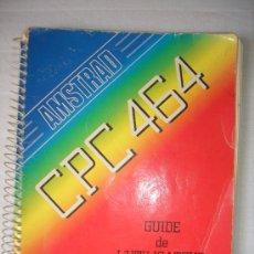 Libros de segunda mano: AMSTRAD CPC 464 MANUAL (EN FRANCÉS). Lote 38336025