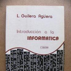 Libros de segunda mano: LIBRO INTRODUCCION A LA INFORMATICA - L GUILERA AGÜERA - COLECCION LABORATORIO DE CALCULO BARCELONA. Lote 38511584