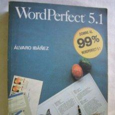 Libros de segunda mano: WORD PERFECT 5.1. IBÁÑEZ, ÁLVARO. 1991. Lote 38561694