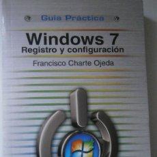 Libros de segunda mano: WINDOWS 7 REGISTRO Y CONFIGURACION FRANCISCO CHARTE OJEDA ANAYA 2010. Lote 38653344