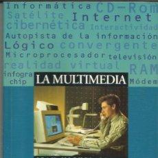 Libros de segunda mano: LA MULTIMEDIA. JEAN-MICHEL CEDRO. ESENCIALES PARADIGMA. MADRID. 1997. Lote 38714646