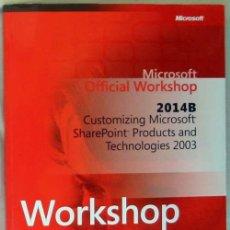 Libros de segunda mano: 2014B: CUSTOMIZING MICROSOFT SHAREPOINT PRODUCTS AND TECHNOLOGIES 2003 - CURSO EN INGLES. Lote 39106680