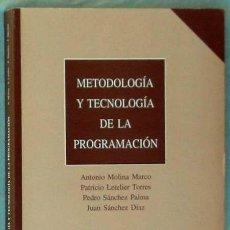 Libros de segunda mano: METODOLOGÍA Y TECNOLOGÍA DE LA PROGRAMACIÓN - VARIOS AUTORES - U.P.V. 1997 - VER ÍNDICE. Lote 39194728
