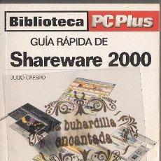 Libros de segunda mano: LIBRO - GUIA RAPIDA SHAREWARE 2000 - JULIO CRESPO AÑO 2000 - BIBLIOTECA PCPLUS -184 PAGINAS . Lote 39456794