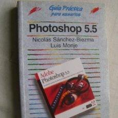 Libros de segunda mano: PHOTOSHOP 5.5. SÁNCHEZ-BIEZMA, NICOLÁS Y MONJE, LUIS. 2001. Lote 39723170
