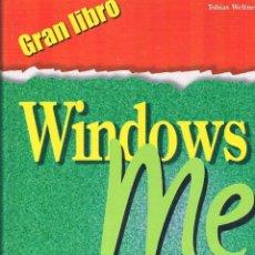 Libros de segunda mano: GRAN LIBRO WINDOWS ME. TOBÍAS WELTNER.. Lote 39740727