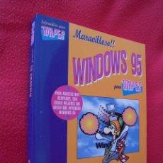 Libros de segunda mano: MARAVILLOSO!! WINDOWS 95 PARA TORPES - MIGUEL PARDO Y FORGES. Lote 39769844