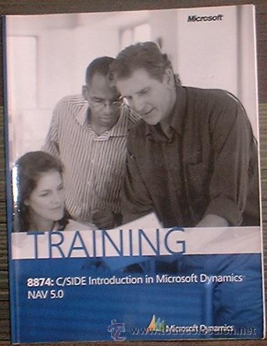 TRAINING 8874: C/SIDE INTRODUCTION IN MICROSOFT DYNAMICS NAV 5.0 2007 MICROSOFT DYNAMICS (Libros de Segunda Mano - Informática)