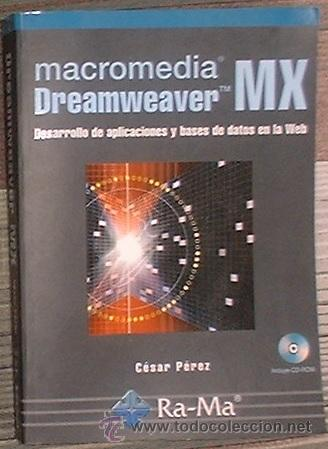 MACROMEDIA DREAMWEAVER MX. CESAR PEREZ LÓPEZ. RA-MA 2003. INCLUYE CD (Libros de Segunda Mano - Informática)