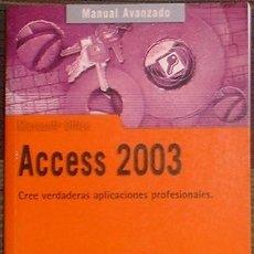 Libros de segunda mano: ACCESS 2003 (MANUEL AVANZADO) MIGUEL ANGEL MARTIN TARDIO RA-MA 2007 INCLUYE CD. Lote 39910663