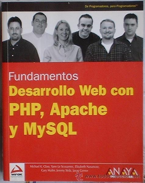 FUNDAMENTOS DESARROLLO WEB CON PHP, APACHE Y MYSQL ANAYA MULTIMEDIA 2004 (Libros de Segunda Mano - Informática)