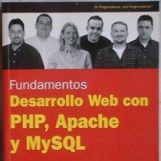 Libros de segunda mano: FUNDAMENTOS DESARROLLO WEB CON PHP, APACHE Y MYSQL ANAYA MULTIMEDIA 2004. Lote 40002678