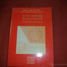 Libros de segunda mano: SISTEMAS DIGITALES PROBLEMAS. P. LÓPEZ RODRÍGUEZ Y J.M. MARTÍNEZ RUBIO. Lote 40071565